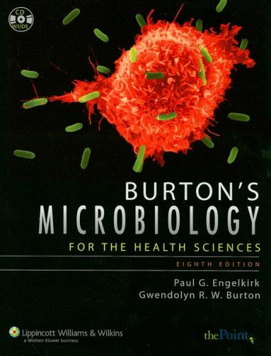 Burton's Microbiology for the Health Sciences [With CDROM] 9780781771955