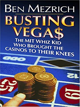 Busting Vega$: The Mit Whiz Kid Who Brought the Casinos to Their Knees 9780786283798