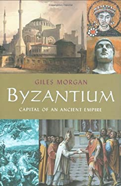 Byzantium: Capital of an Ancient Empire 9780785822905