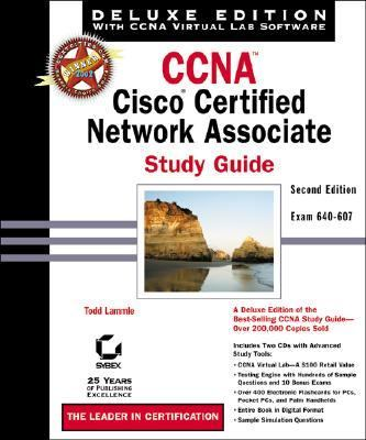 CCNA: Cisco Certified Network Associate Study Guide, Deluxe Edition (Book with CD-ROM) [With 2 CDROM's]