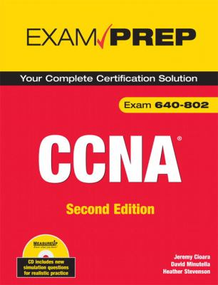 CCNA Exam Prep: Exam 640-802: Your Complete Certification Solution [With CDROM] 9780789737137