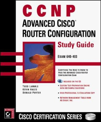 CCNP: Advanced Cisco Router Configuration Study Guide [With Contains Test Prep Software...] 9780782124033