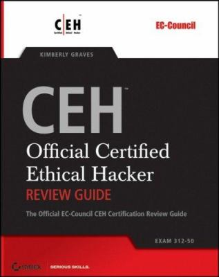 CEH: Official Certified Ethical Hacker Review Guide [With CDROM] 9780782144376