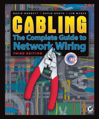 Cabling: The Complete Guide to Network Wiring 9780782143317