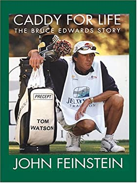 Caddy for Life: The Bruce Edwards Story 9780786268528