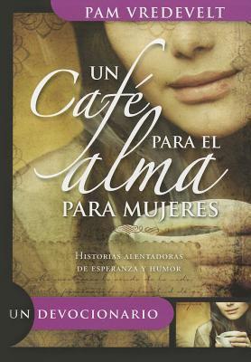 Caf' Para El Alma Para Mujeres. Un / Nuevo Diseo 9780789918505