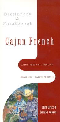 Cajun French-English, English-Cajun French Dictionary & Phrasebook 9780781809153