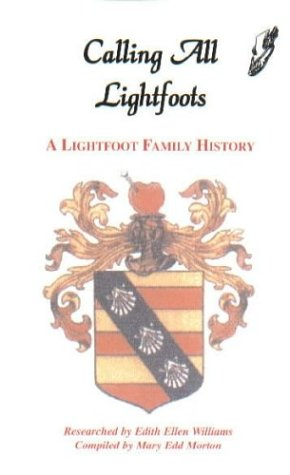 Calling All Lightfoots: The Lightfoot Family History 9780788424519