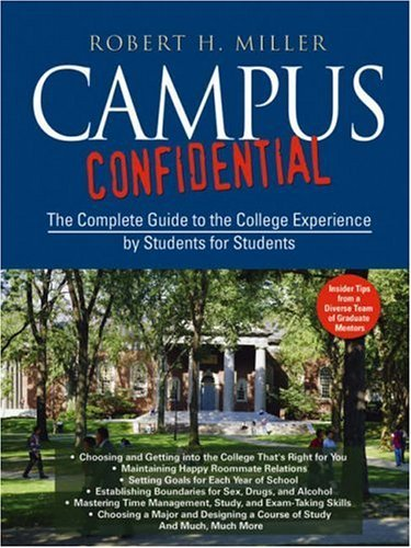 Campus Confidential: The Complete Guide to the College Experience by Students for Students 9780787978556