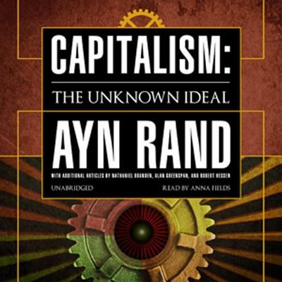 Capitalism: The Unknown Ideal 9780786191925