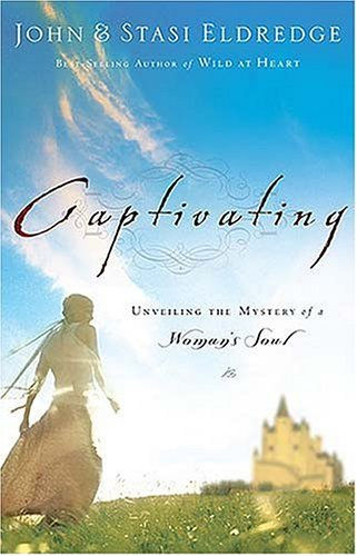 Captivating: Unveiling the Mystery of a Woman's Soul 9780785264699