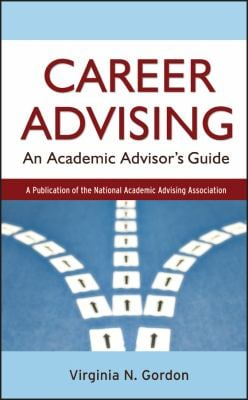 Career Advising: An Academic Advisor's Guide 9780787983673