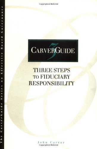Carverguide, Three Steps to Fiduciary Responsibility 9780787902988