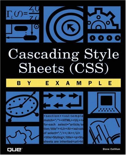 Cascading Style Sheets (CSS) by Example 9780789726179