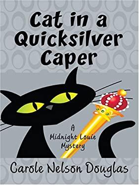 Cat in a Quicksilver Caper 9780786290161