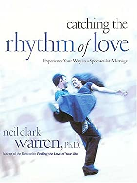Catching the Rhythm of Love: Experience Your Way to a Spectacular Marriage 9780785273448