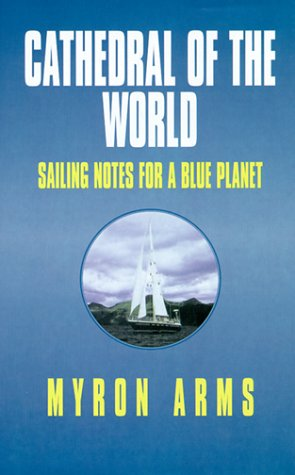 Cathedral of the World: Sailing Notes for a Blue Planet 9780783886473