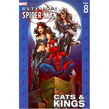 Ultimate Spider-Man - Volume 8: Cats & Kings 9780785112501