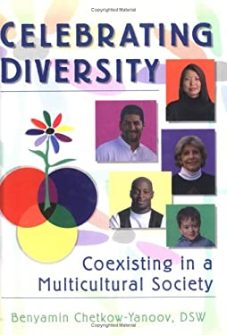 Celebrating Diversity: Coexixting in a Multicultural Society 9780789004376