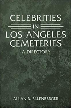 Celebrities in Los Angeles Cemeteries: A Directory