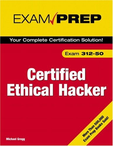 Certified Ethical Hacker: Exam 312-50 [With CDROM] 9780789735317