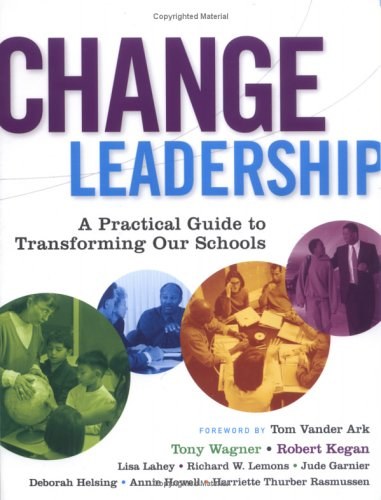 Change Leadership: A Practical Guide to Transforming Our Schools 9780787977559