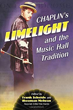 """Chaplin's """"Limelight"""" and the Music Hall Tradition"""