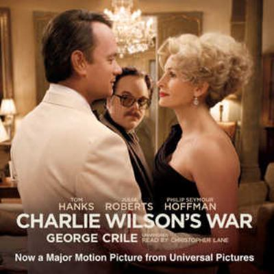Charlie Wilson's War: The Extraordinary Story of the Largest Covert Operation in History 9780786188529
