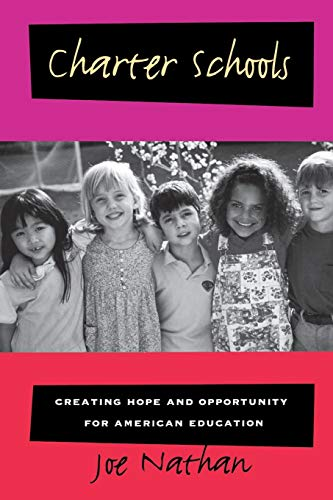 Charter Schools: Creating Hope and Opportunity for American Education 9780787944544
