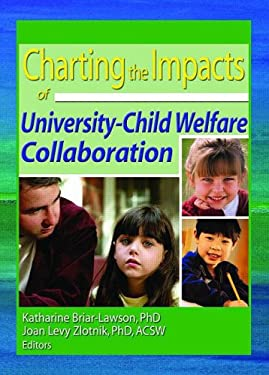 Charting the Impacts of University-Child Welfare Collaboration 9780789020352