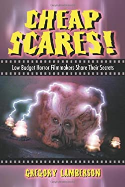 Cheap Scares!: Low Budget Horror Filmmakers Share Their Secrets