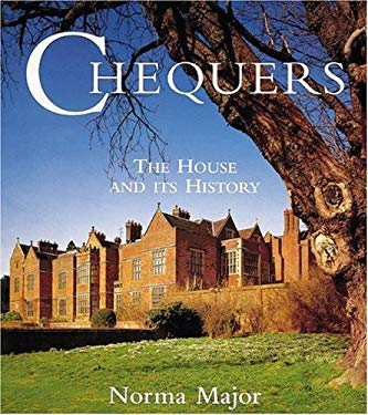 Chequers: The Prime Minister's Country House and Its History 9780789203199