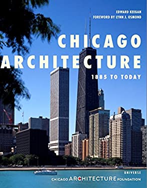 Chicago Architecture: 1885 to Today 9780789315335