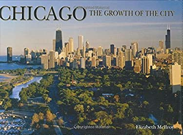 Chicago: The Growth of the City 9780785822141