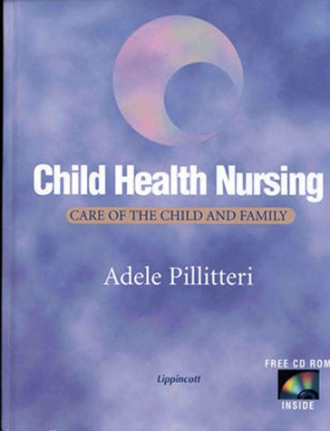 Child Health Nursing: Care of the Child and Family [With CDROM] 9780781716246