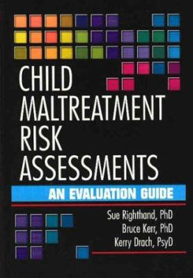 Child Maltreatment Risk Assessments: An Evaluation Guide 9780789012159