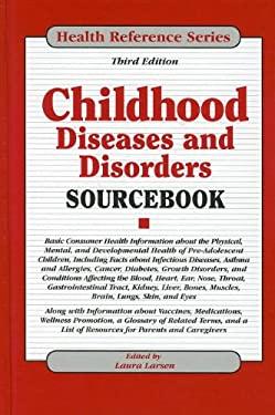 Childhood Diseases and Disorders Sourcebook 9780780812710