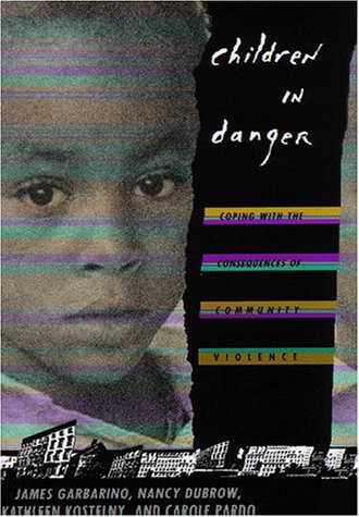 Children in Danger: Coping with the Consequences of Community Violence 9780787946548
