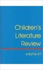Children's Literature Review: Excerpts from Reviews, Criticism, & Commentary on Books for Children & Young People 3113259