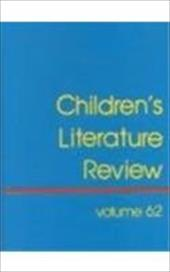 Children's Literature Review: Excerpts from Reviews, Criticism, & Commentary on Books for Children & Young People 3113260