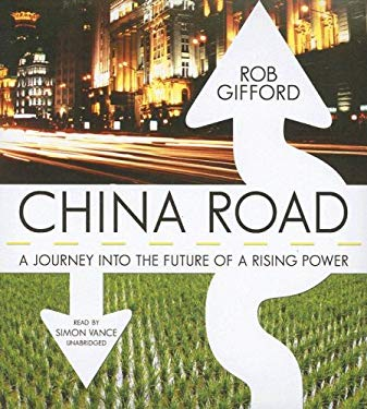 China Road: A Journey Into the Future of a Rising Power 9780786157907