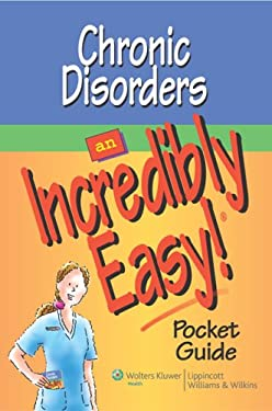 Chronic Disorders: An Incredibly Easy! Pocket Guide 9780781786881