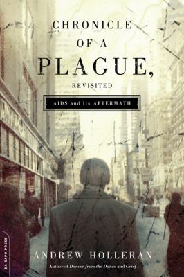 Chronicle of a Plague, Revisited: AIDS and Its Aftermath 9780786720392