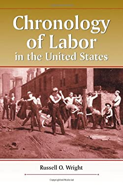 Chronology of Labor in the United States 9780786414444