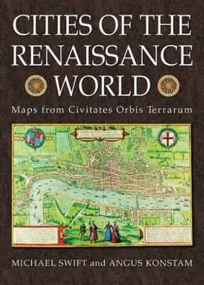 Cities of the Renaissance World: Maps from the Civitates Orbis Terrarum 9780785823803