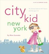 City Kid New York: The Ultimate Guide for NYC Parents with Kids Ages 4-12 3134459