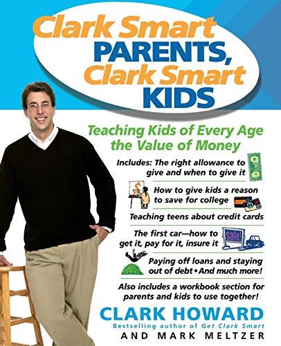 Clark Smart Parents, Clark Smart Kids: Teaching Kids of Every Age the Value of Money
