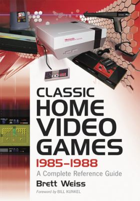 Classic Home Video Games, 1985-1988: A Complete Reference Guide 9780786436606
