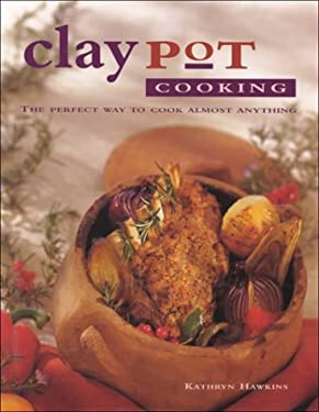 Claypot Cooking: The Perfect Way to Cook Almost Anything 9780785809111