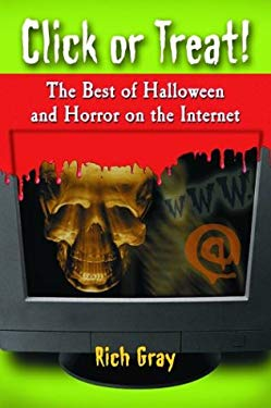 Click or Treat!: The Best of Halloween and Horror on the Internet 9780786418626